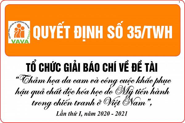 """Quyết định số: 35/QĐ-TWH Tổ chức Giải báo chí về đề tài """"Thảm họa da cam và công cuộc khắc phục hậu quả  chất độc hóa học do Mỹ tiến hành trong  chiến tranh ở Việt Nam"""" lần thứ I, năm 2020 -2021"""