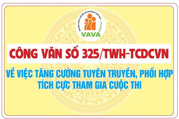 Công văn số 325/TWH-TCDCVN về việc tăng cường tuyên truyền, phối hợp tích cực tham gia cuộc thi