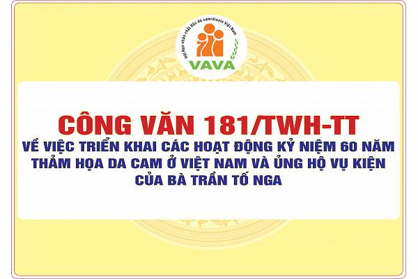 Công văn 181/TWH-TT về việc triển khai các hoạt động Kỷ niệm 60 năm  Thảm họa da cam ở Việt Nam và ủng hộ vụ kiện của bà Trần Tố Nga