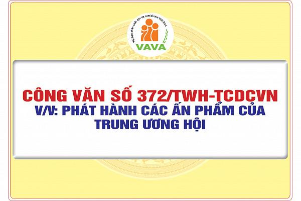 Công văn số 372/TWH-TCDCVN về việc phát hành các ấn phẩm của Trung ương Hội