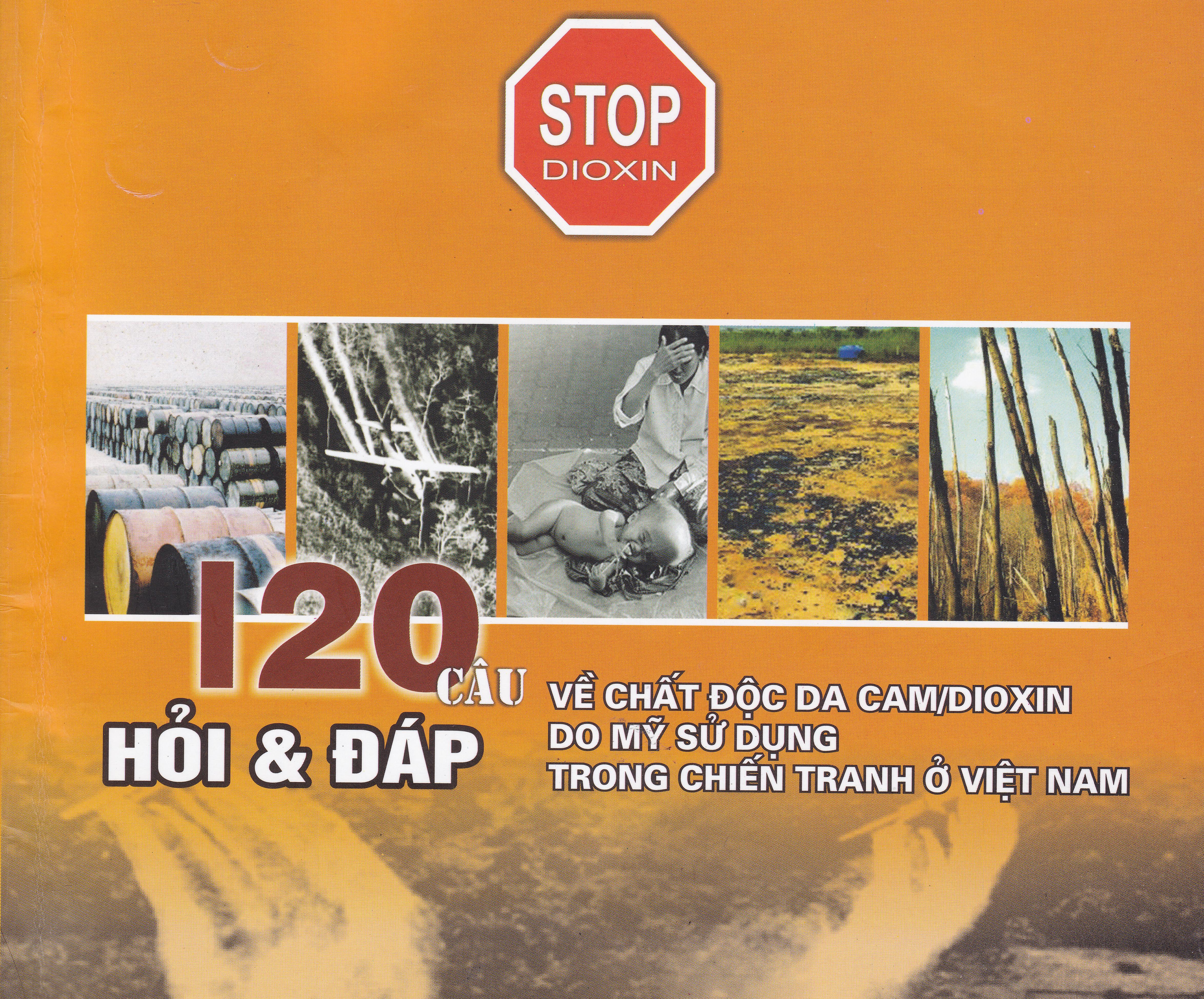 120 câu hỏi đáp về chất độc da cam/dioxin do Mỹ sử dụng trong chiến tranh ở Việt Nam