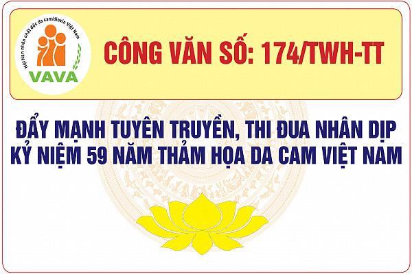 Công văn số:174/TWH-TT, v/v đẩy mạnh hoạt động tuyên truyền, thi đua nhân dịp kỷ niệm 59 năm thảm họa da cam Việt Nam