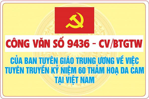 Công văn số 9436-CV/BTGTW của Ban Tuyên giáo Trung ương về việc Tuyên truyền kỷ niệm 60 Thảm hoạ da cam tại Việt Nam