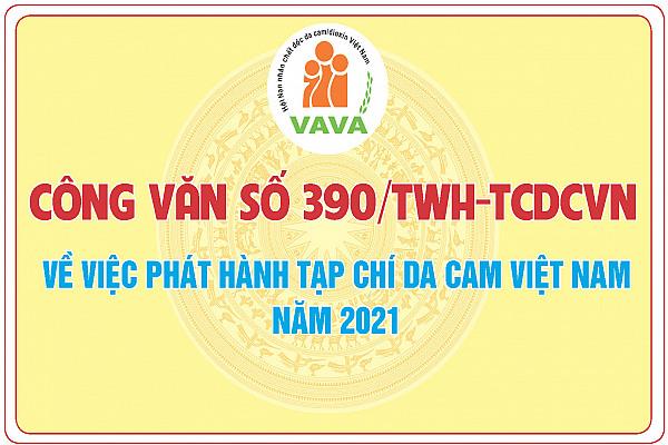 CÔNG VĂN SỐ 390/TWH-TCDCVN VỀ VIÊC PHÁT HÀNH TẠP CHÍ DA CAM VIỆT NAM NĂM 2021