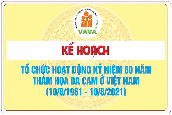 Kế hoạch tổ chức hoạt động Kỷ niệm 60 năm Thảm họa da cam ở Việt Nam