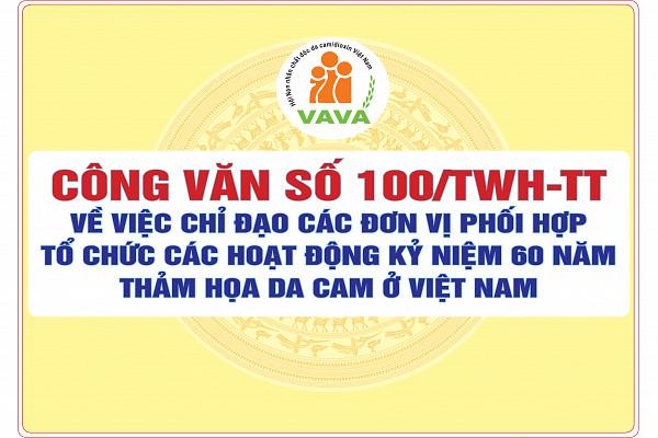 Công văn số 100/TWH-TT về việc chỉ đạo các đơn vị phối hợp tổ chức các hoạt động kỷ niệm 60 năm thảm họa da cam ở Việt Nam