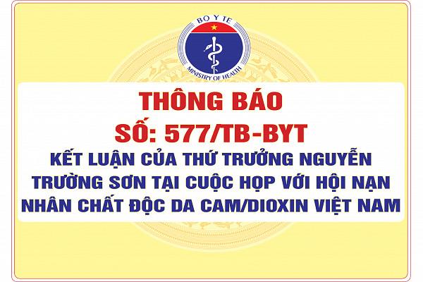 Thông báo số: 577/TB-BYT Kết luận của Thứ trưởng Nguyễn Trường Sơn tại cuộc họp với Hội Nạn nhân chất độc da cam/dioxin Việt Nam