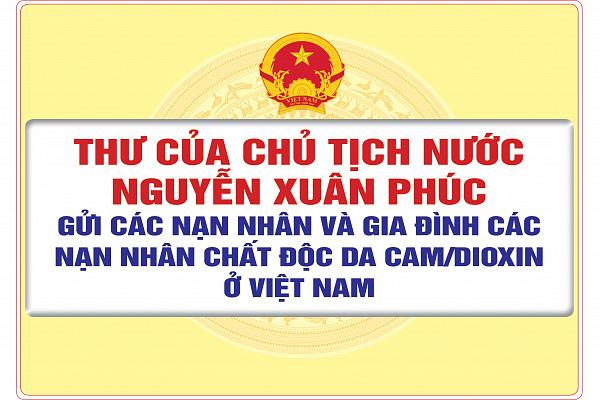Thư của Chủ tịch nước Nguyễn Xuân Phúc gửi nạn nhân và  gia đình nạn nhân chất độc da cam Việt Nam