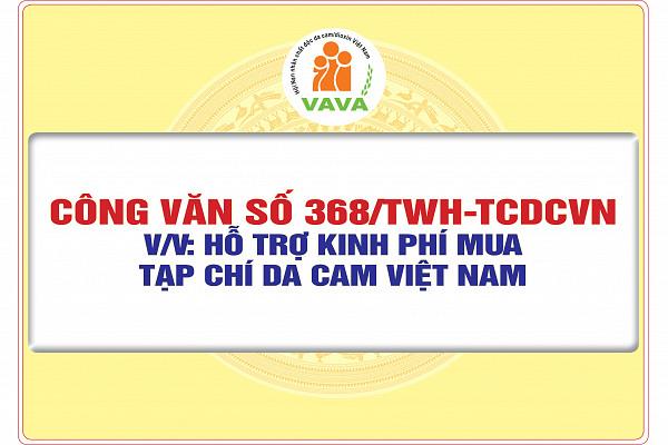 Công văn số 368/TWH-TCDCVN về việc hỗ trợ kinh phí mua Tạp chí Da cam Việt Nam