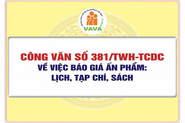 Công văn số 381/TWH-TCDC về việc báo giá ấn phẩm: Lịch năm 2022, Tạp chí Da cam Việt Nam, Sách Thảm họa da cam - sẻ chia và khát vọng