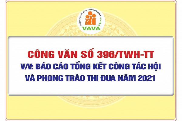Công văn số 396/TWH-VP về việc báo cáo tổng kết công tác Hội và phong trào thi đua năm 2021