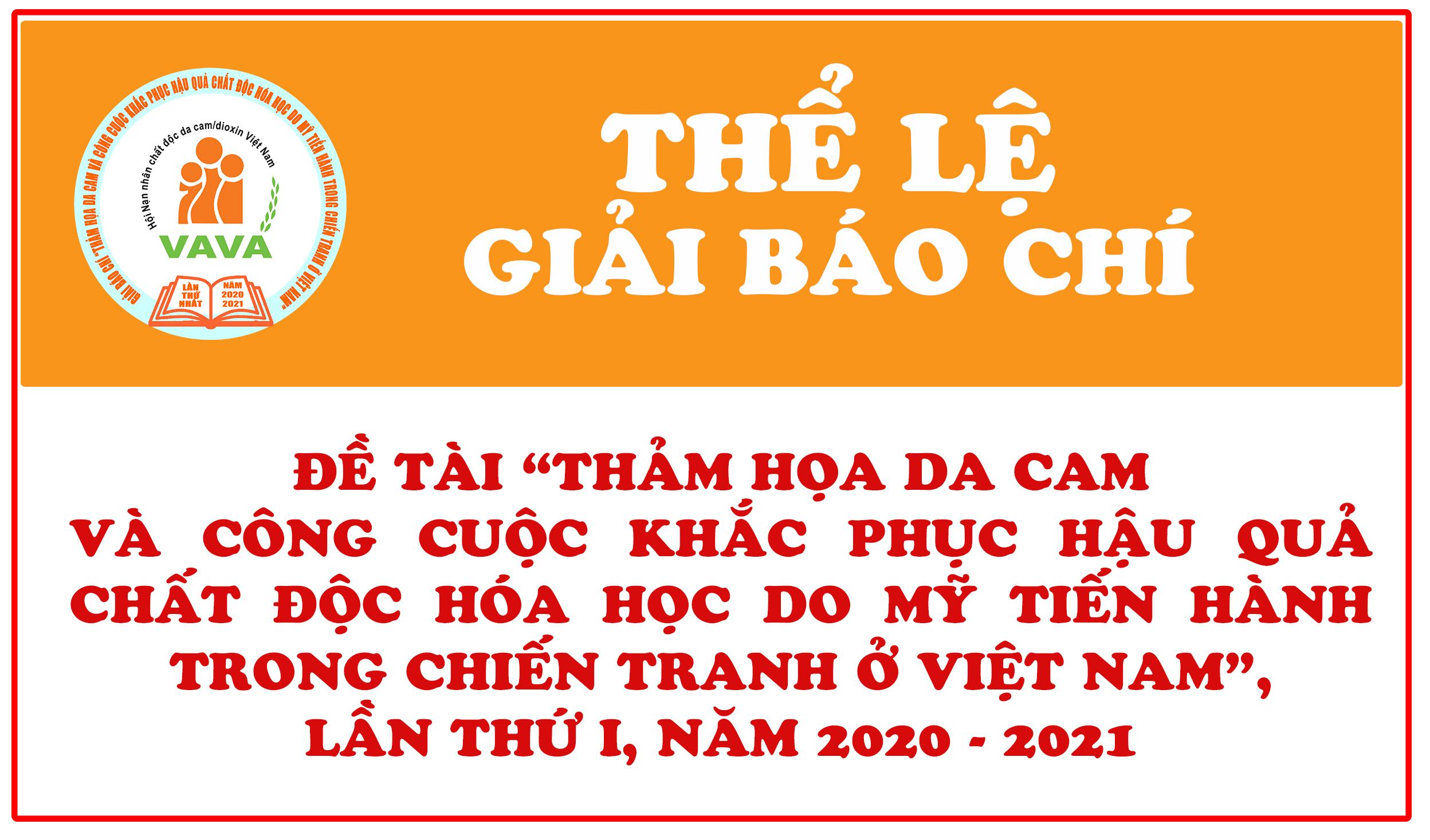 """Thể lệ giải báo chí về đề tài """"Thảm họa da cam và công cuộc khắc phục hậu quả chất độc hóa học do Mỹ tiến hành trong chiến tranh ở Việt Nam"""", Lần thứ I, năm 2020 - 2021"""